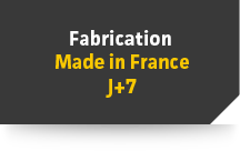 Fabrication Made in France J+7